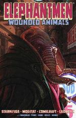 Elephantmen : Wounded Animals v. 1 - Richard Starkings