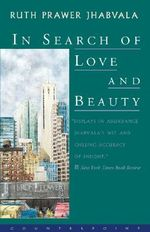 In Search of Love and Beauty - Ruth Prawer Jhabvala