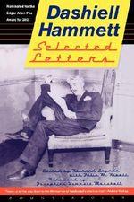 Selected Letters of Dashiell Hammett : 1921-1960 - Dashiell Hammett