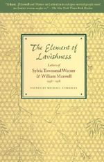 The Element of Lavishness - William Maxwell