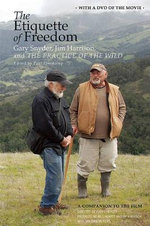 The Etiquette of Freedom : Gary Snyder, Jim Harrison, and the Practice of the Wild - Gary Snyder