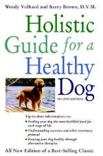 The Holistic Guide for a Healthy Dog - Wendy Volhard