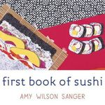 First Book of Sushi - Amy Wilson Sanger