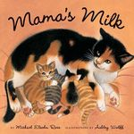 Mama's Milk - Michael Elsohn Ross