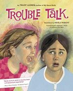 Trouble Talk - Trudy Ludwig