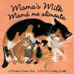 Mama's Milk / Mama me Alimenta - Michael Elsohn Ross
