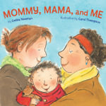 Mommy, Mama and Me - Leslea Newman