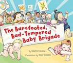 The Barefooted, Bad-tempered, Baby Brigade - Deborah Diesen