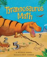 Tyrannosaurus Math - Michelle Markel