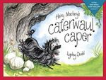 Hairy Maclary's Caterwaul Caper : Hairy Maclary Adventures - Lynley Dodd