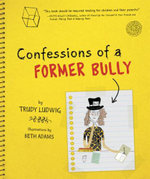 Confessions of a Former Bully - Trudy Ludwig