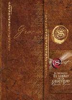 El Secreto : El Libro de La Gratitud (the Secret Gratitude Book) :  El Libro de La Gratitud (the Secret Gratitude Book) - Rhonda Byrne