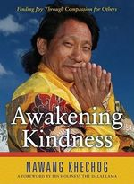 Awakening Kindness : Finding Joy Through Compassion for Others - Nawang Khechog