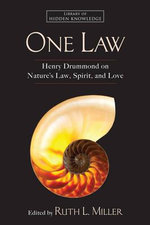 One Law : Henry Drummond on Nature's Law, Spirit, and Love - Henry Drummond