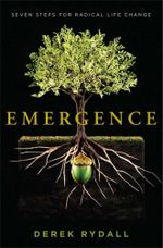 Emergence : Seven Steps for Radical Life Change - Derek Rydall