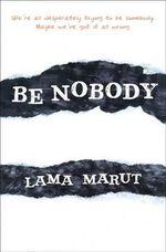 Be Nobody - Lama Marut