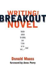 Writing the Breakout Novel - Donald Maass