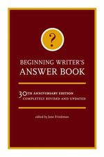 Beginning Writer's Answer Book : 30th Anniversary Edition - Completely Revised and Updated