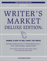 2009 Writer's Market Deluxe Edition : Where and How to Sell What You Write