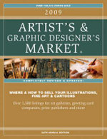 2009 Artist's and Graphic Designer's Market : Where & How to Sell Your Illustrations, Fine Art & Cartoons