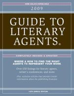 2009 Guide to Literary Agents : Where & How to Find the Right Agents to Represent Your Work - Chuck Sambuchino