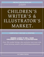 2009 Children's Writer's and Illustrator's Market : Where & How to Sell Your Children's Stories & Illustrations