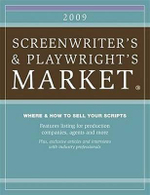 2009 The Screenwriter's and Playwright's Market : Where & How to Sell Your Scripts