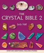 The Crystal Bible, Volume 2 - Judy Hall