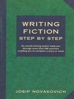 Writing Fiction Step by Step - Josip Novakovich
