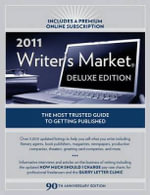 2011 Writer's Market Deluxe Edition : The Most Trusted Guide to Getting Published