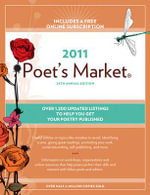 2011 Poet's Market : Over 1,000 Updated Listings ti Help You Get Your Poetry Published