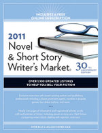 2011 Novel and Short Story Writer's Market : Over 1,000 Updated Listings to Help You Sell Your Fiction