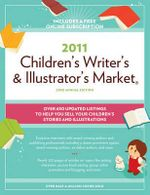 2011 Children's Writer's and Illustrator's Market : Where & How to Sell Your Children's Stories & Illustrations