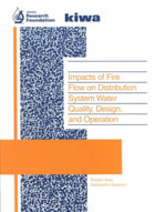 Impacts of Fire Flow on Distribution Systems : Water Quality, Design, and Operations - Howard K Rosenthal