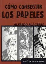 Como Conseguir Los Papeles / How to Obtain Papers - Alfredo Placeres