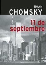 11 de Septiembre / 9-11 :  9-11 - Institute Professor Department of Linguistics and Philosophy Noam Chomsky