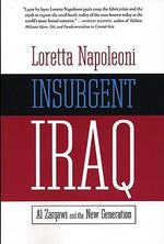 Insurgent Iraq : Al-Zarqawi and the New Generation - Loretta Napoleoni