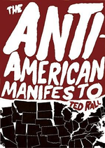 The Anti-American Manifesto - Ted Rall