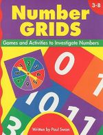 Number Grids, Grades 3-8 : Games and Activities to Investigate Numbers - Paul Swan