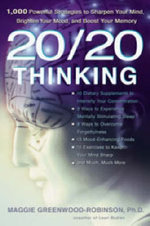 20/20 Thinking : 1, 000 Powerful Strategies to Sharpen Your Mind, Brighten Your Mood and Boost Your Memory - Maggie Greenwood-Robinson