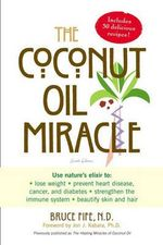 The Coconut Oil Miracle - Bruce Fife