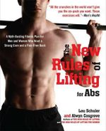 The New Rules of Lifting for ABS : A Myth-Busting Fitness Plan for Men and Women Who Want a Strong Core and a Pain-Free Back - Alwyn Cosgrove