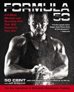 Formula 50 : A 6-Week Workout and Nutrition Plan That Will Transform Your Life - 50 Cent