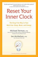 Reset Your Inner Clock : The Drug-Free Way to Your Best-Ever Sleep, Mood, and Energy - Michael Terman
