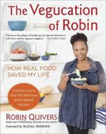 Vegucation of Robin : How Real Food Saved My Life - Robin Quivers