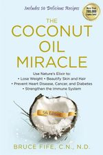 Coconut Oil Miracle - Bruce Fife