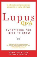 Lupus Q&A : Everything You Need to Know : 3rd Edition - Robert G. Lahita