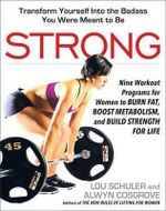Strong : Nine Next-Level Workout Programs for Women - Lou Schuler