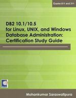 DB2 10.1/10.5 for Linux, Unix, & Windows Database Administration : Certification Study Guide - Mohankumar Saraswatipura