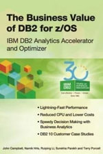 The Business Value of DB2 for Z/OS : IBM DB2 Analytics Accelerator and Optimizer - John Campbell
